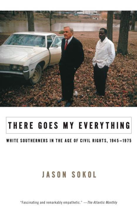There Goes My Everything By: Jason Sokol