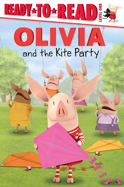 OLIVIA and the Kite Party By: Alex Harvey,Patrick Spaziante