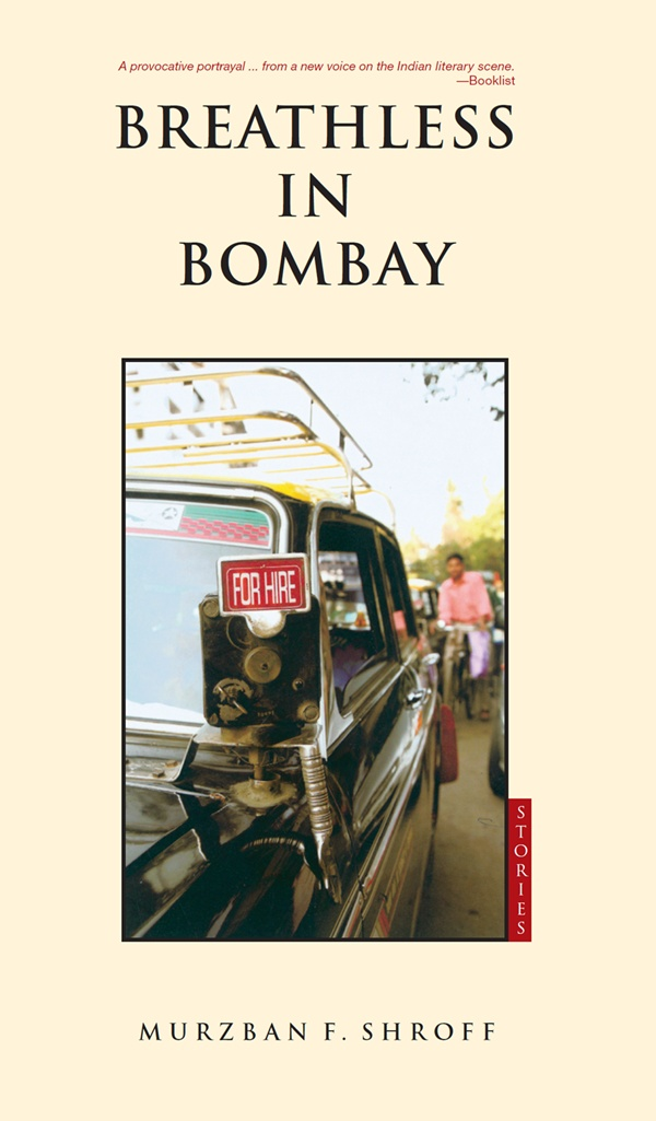 Breathless in Bombay By: Murzban Shroff