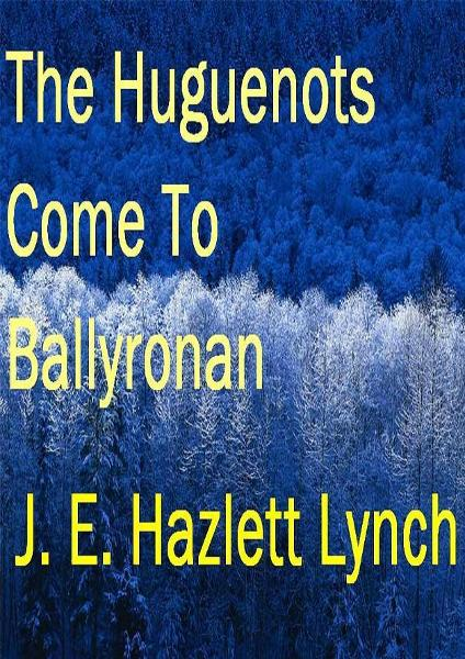 The Huguenots Come To Ballyronan, Northern Ireland