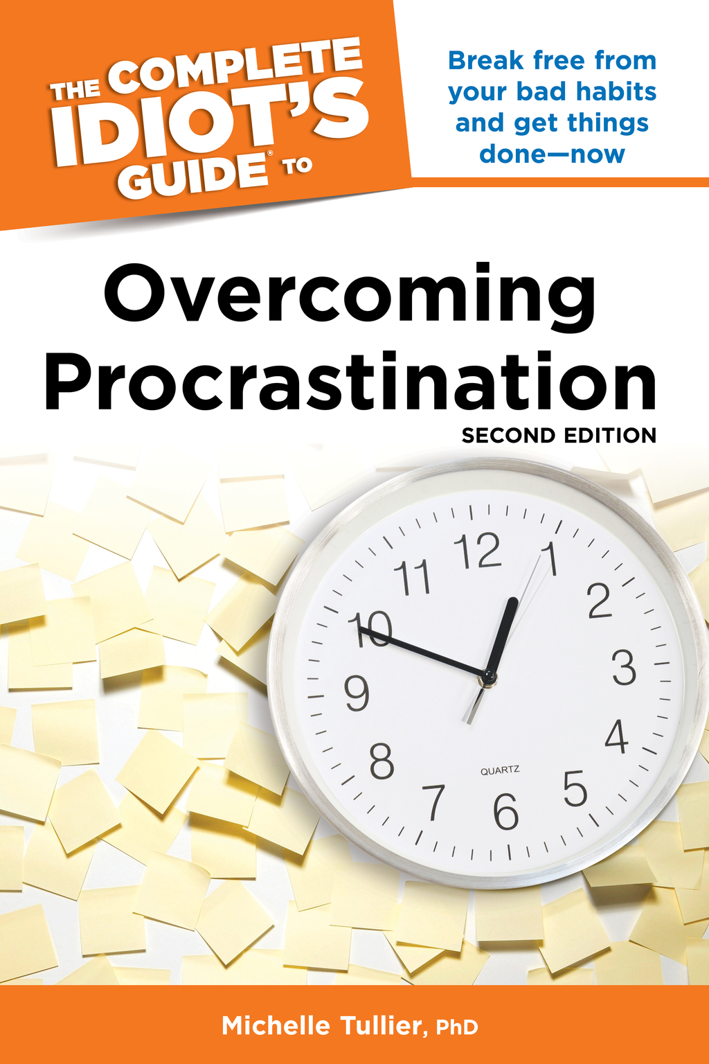 The Complete Idiot's Guide to Overcoming Procrastination, 2E