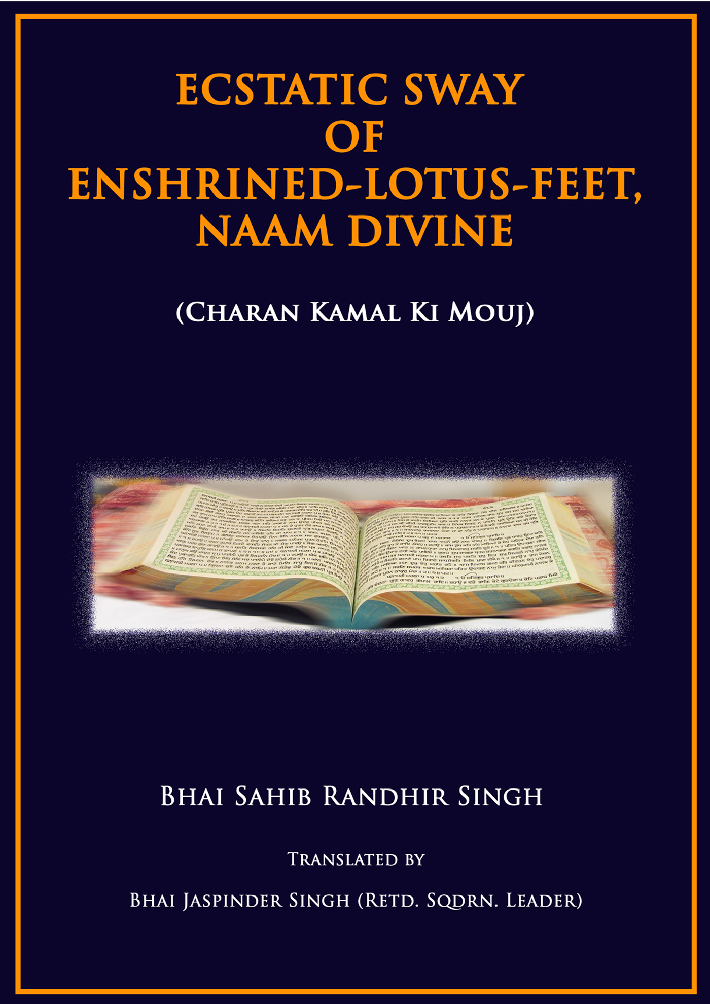 Ecstatic Sway Of Enshrined-Lotus-Feet, Naam Divine