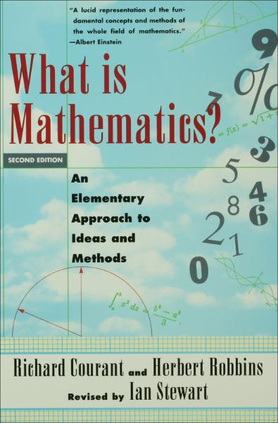 What Is Mathematics?:An Elementary Approach to Ideas and Methods  By: Herbert Robbins,Ian Stewart,Richard Courant