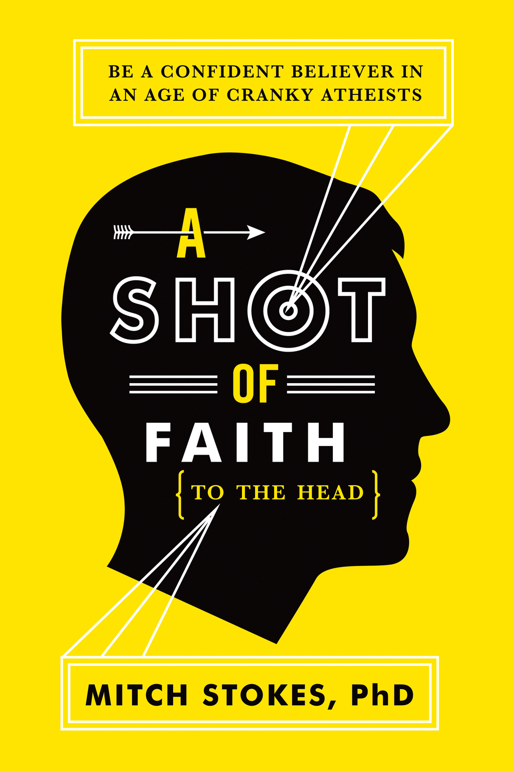 A Shot of Faith (to the Head) By: Mitch Stokes