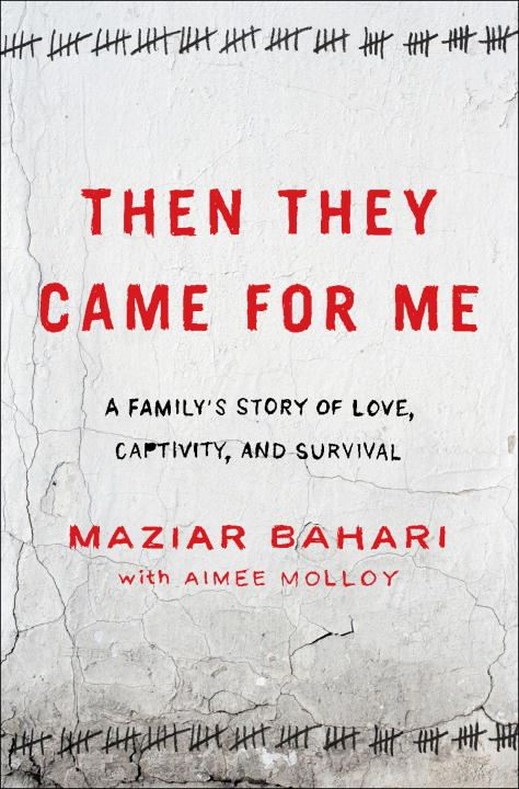 Then They Came for Me By: Aimee Molloy,Maziar Bahari