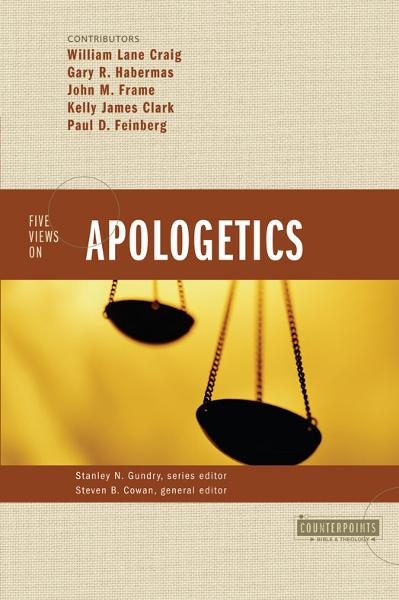 Five Views on Apologetics By: Stanley N. Gundry,Steven B. Cowan