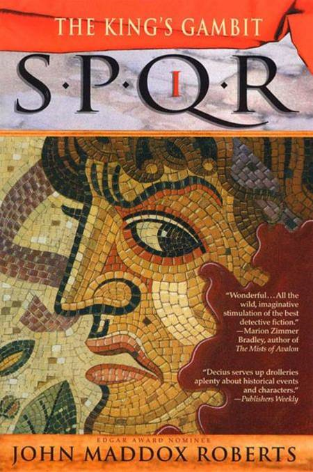 SPQR I: The Kings Gambit By: John Maddox Roberts