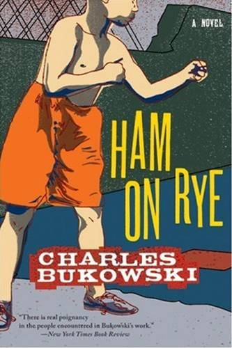 Ham On Rye By: Charles Bukowski