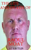 The Life and Death of Raoul Moat