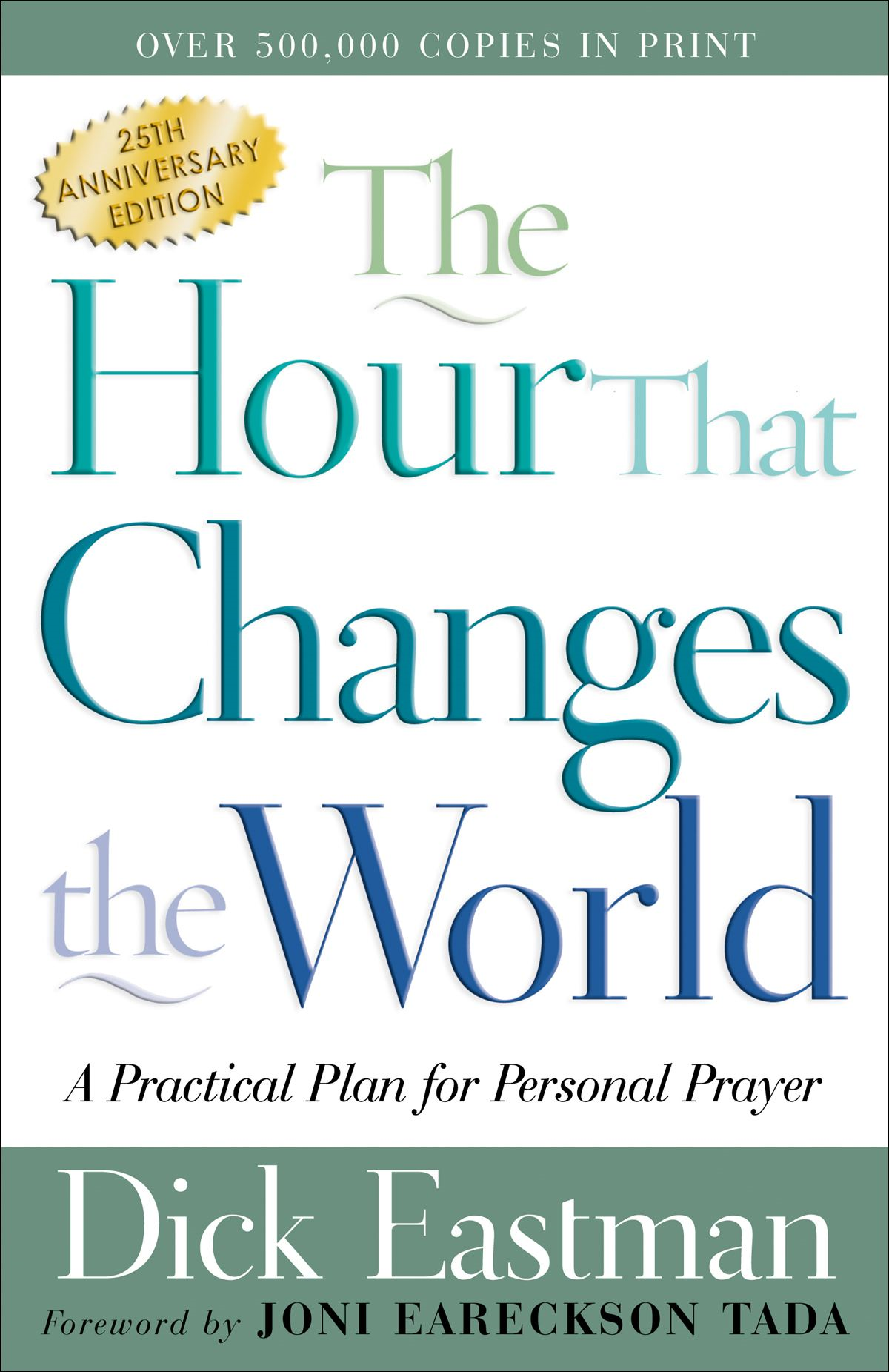 Hour That Changes the World, The By: Dick Eastman
