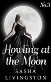 Howling At The Moon: Part 3