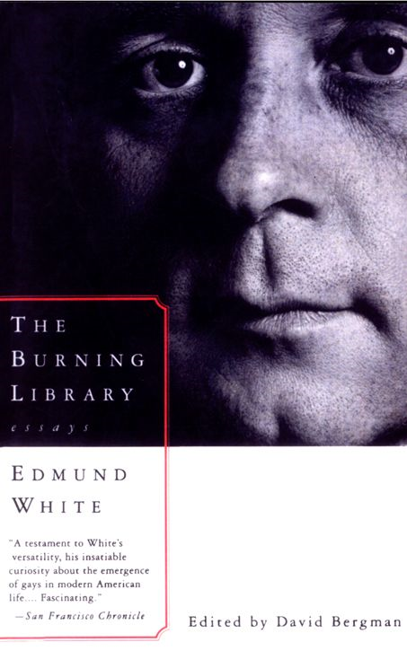 The Burning Library By: Edmund White