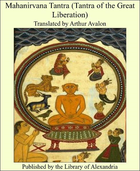 Mahanirvana Tantra (Tantra of the Great Liberation)