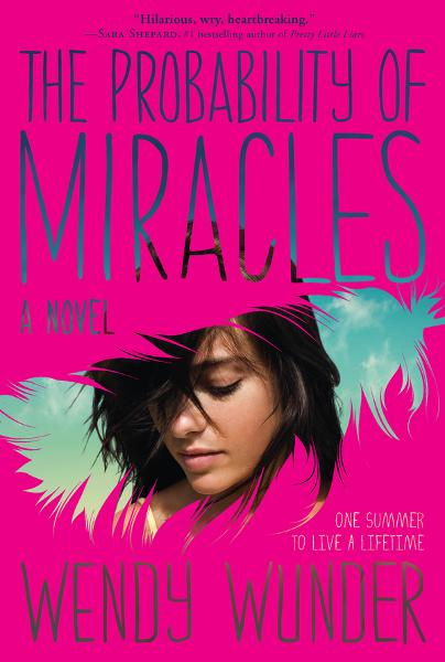 The Probability of Miracles By: Wendy Wunder
