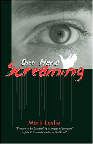 One Hand Screaming By: Mark Leslie
