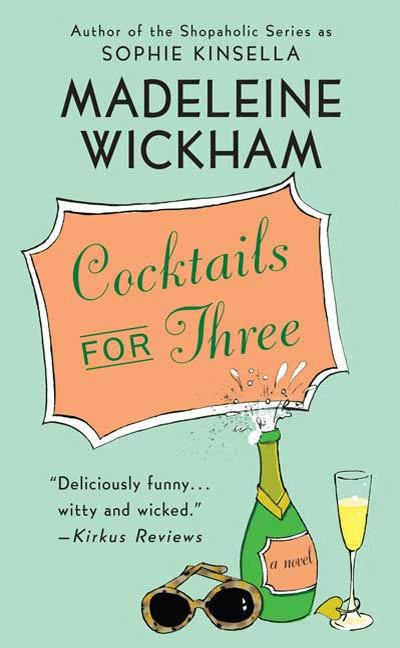 Cocktails for Three By: Madeleine Wickham