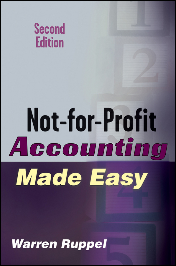 Not-for-Profit Accounting Made Easy By: Warren Ruppel