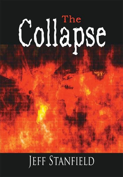 The Collapse By: Jeff Stanfield