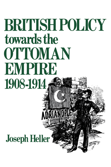British Policy Towards the Ottoman Empire 1908-1914