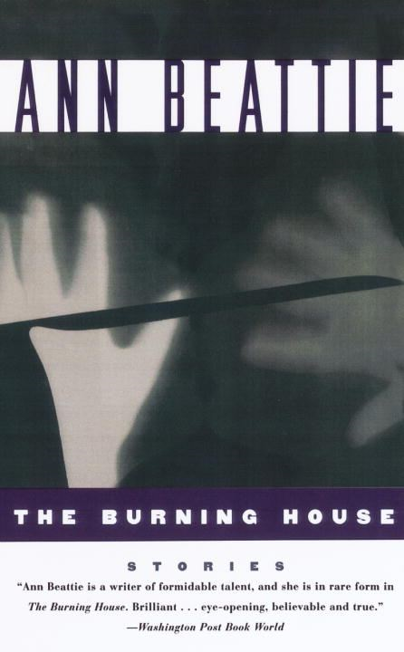 Burning House By: Ann Beattie