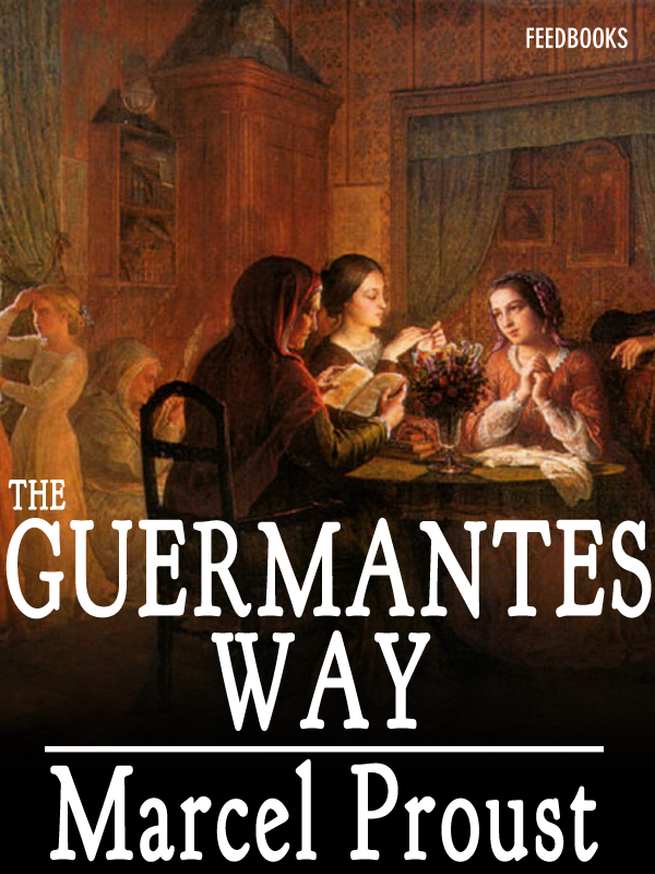 The Guermantes Way By: CK Scott Moncrieff - Translator,Marcel Proust