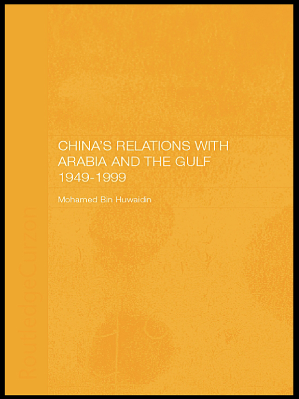 China's Relations with Arabia and the Gulf 1949-1999