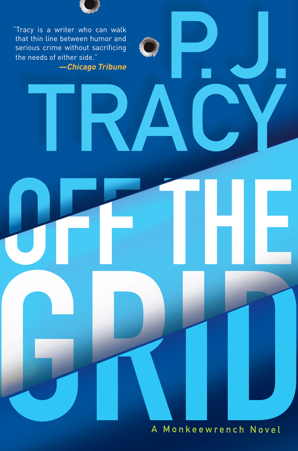 Off the Grid By: P. J. Tracy