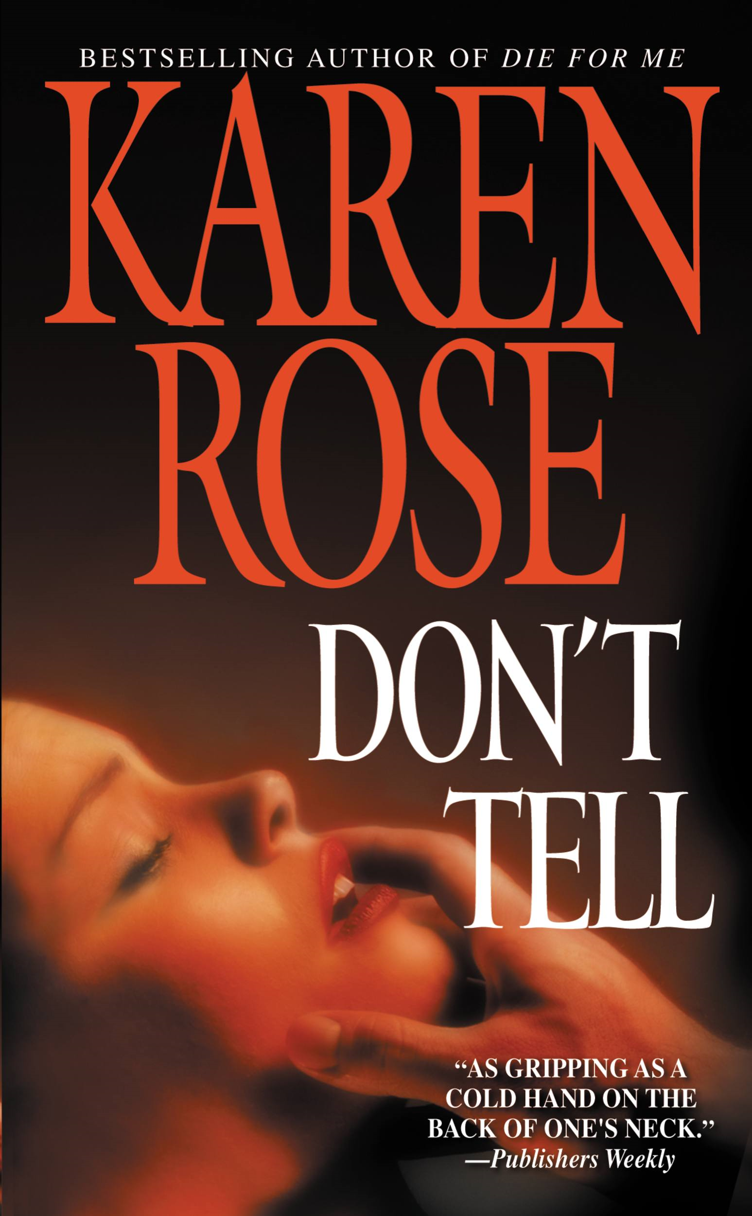 Don't Tell By: Karen Rose