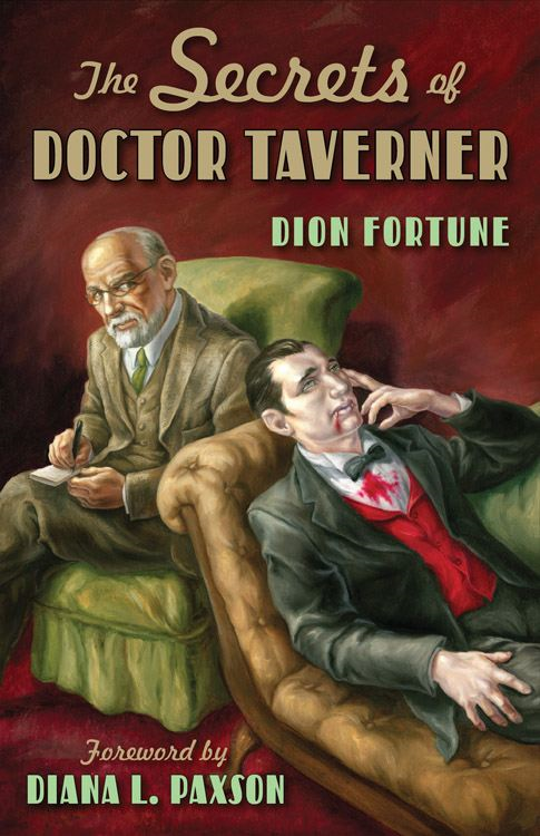 The Secrets of Doctor Taverner By: Dion Fortune,Diana Paxson