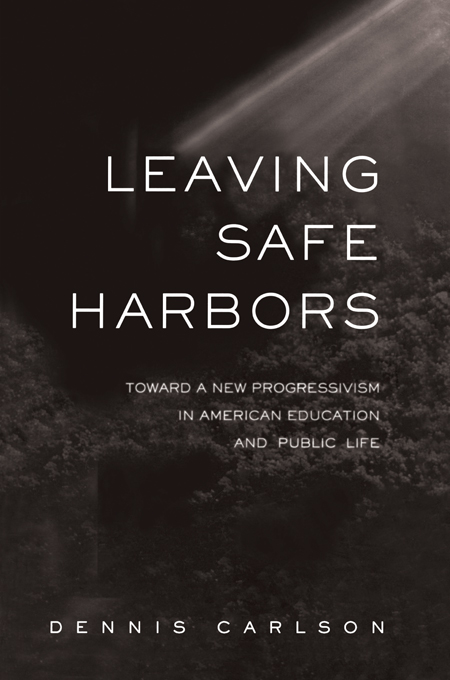 Leaving Safe Harbors By: Dennis Carlson