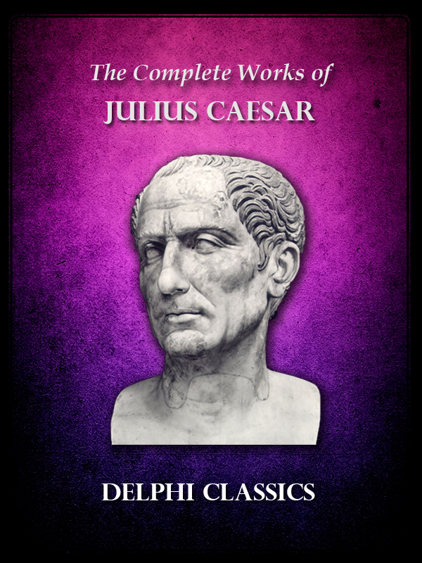 Complete Works of Julius Caesar