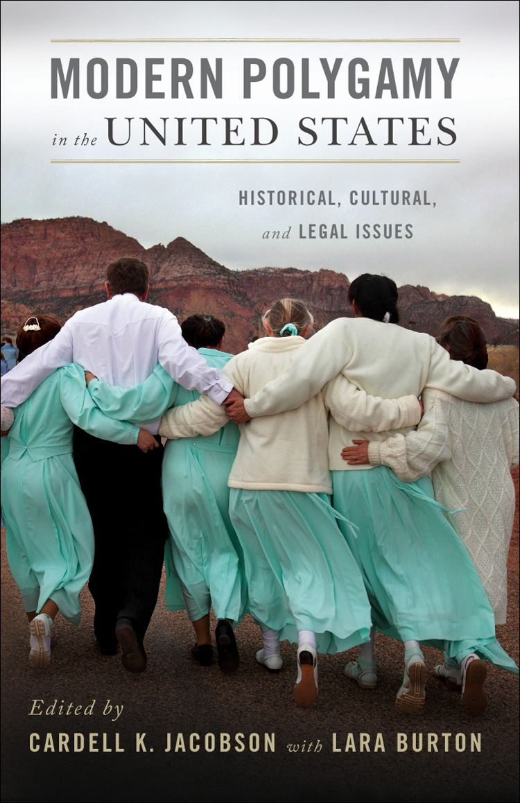 Modern Polygamy in the United States : Historical Cultural and Legal Issues By: Cardell Jacobson;Lara Burton