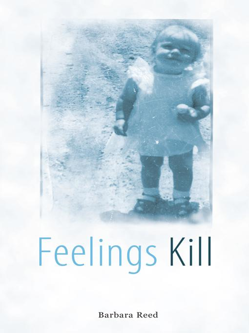 Feelings Kill By: Barbara Reed