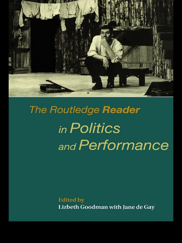 The Routledge Reader in Politics and Performance