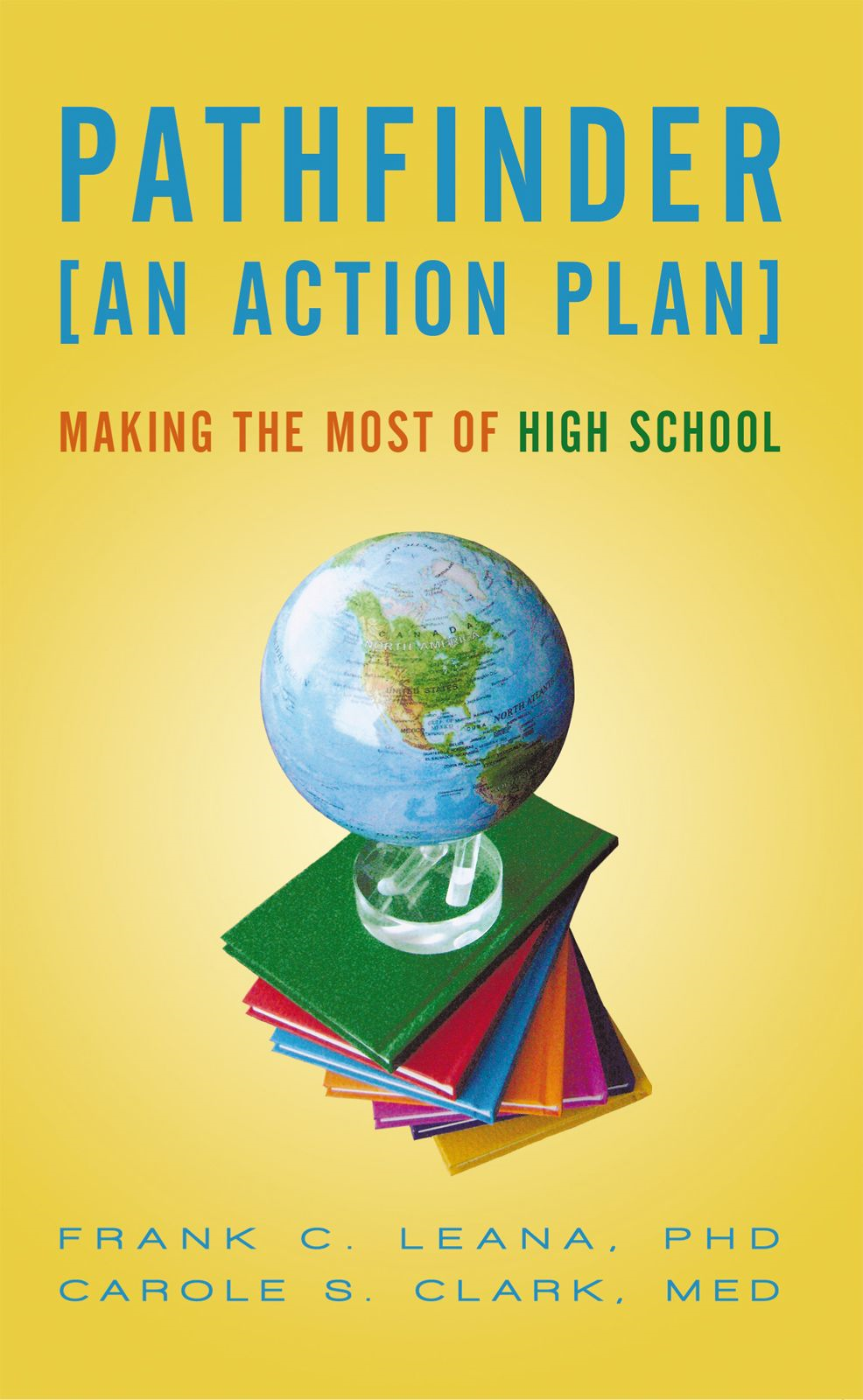 Pathfinder: An Action Plan By: Frank C. Leana PhD and Carole S. Clark Med