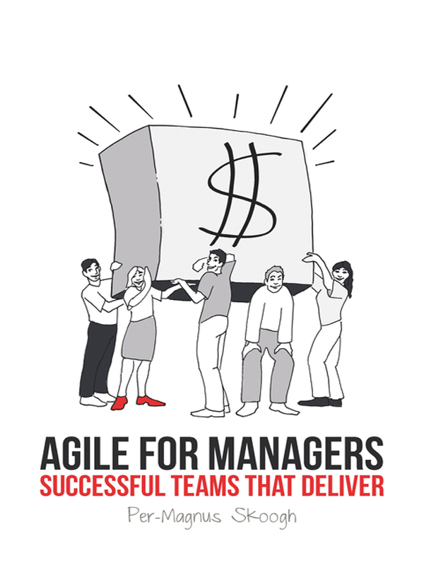 Agile for Managers: Successful Teams That Deliver