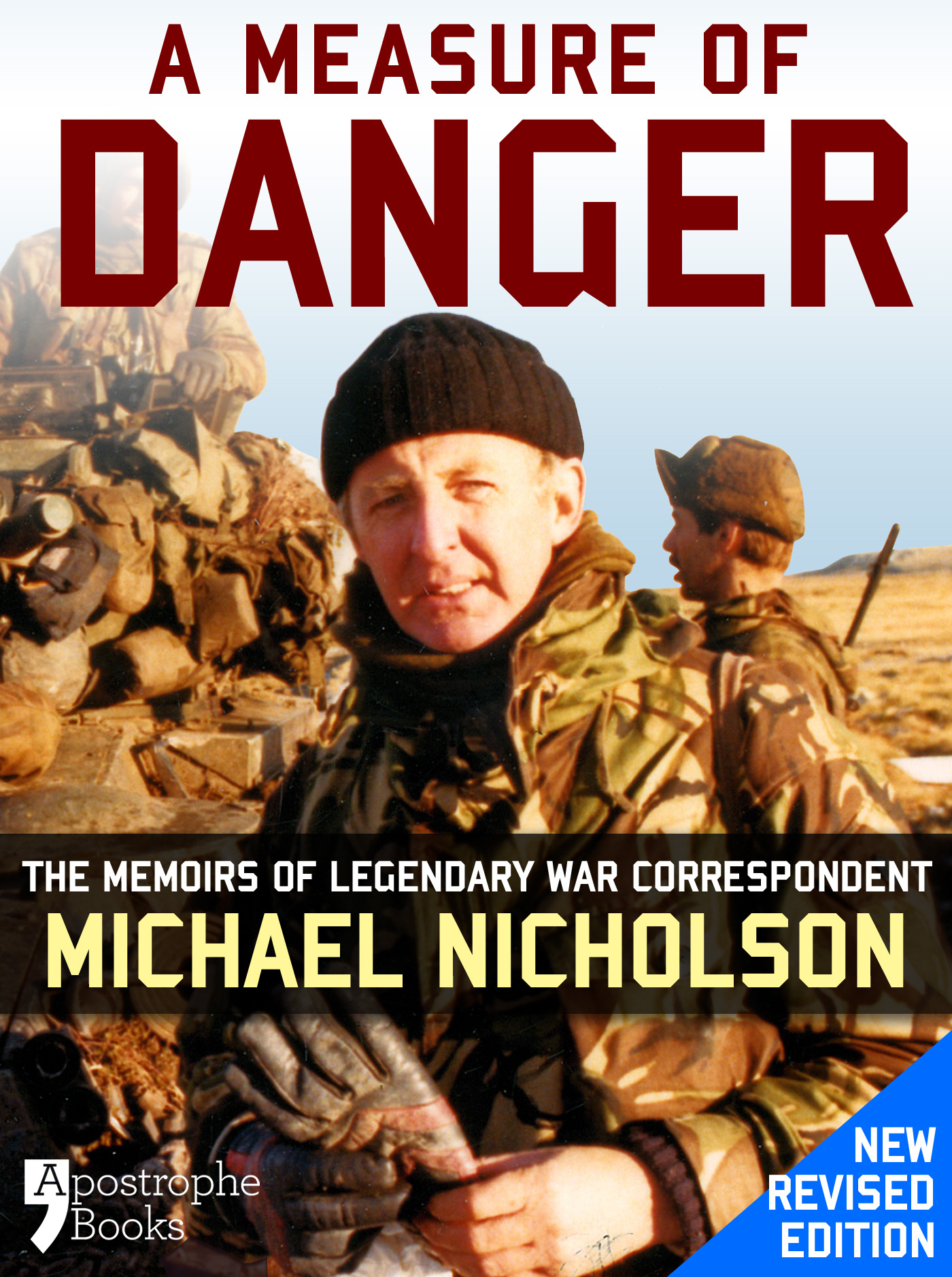 A Measure of Danger: The Memoirs of Legendary War Correspondent Michael Nicholson