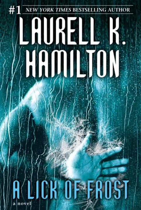 A Lick of Frost By: Laurell K. Hamilton