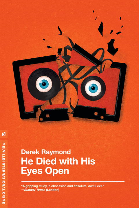 He Died with His Eyes Open By: Derek Raymond