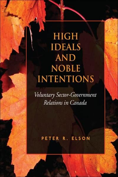 High Ideals and Noble Intentions By: Peter R. Elson