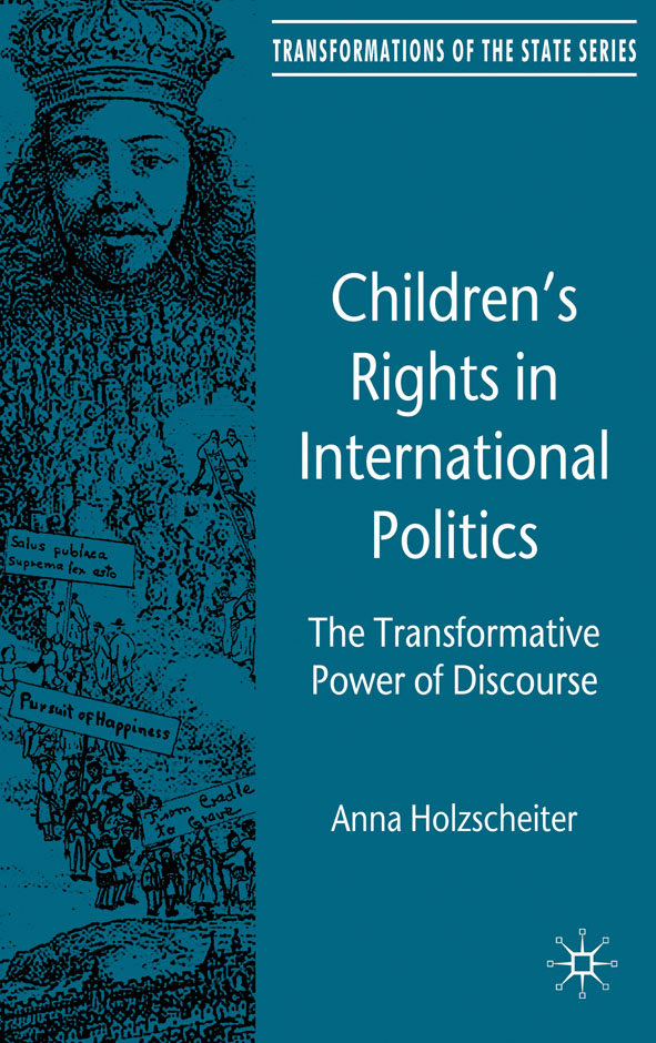 Children's Rights in International Politics The Transformative Power of Discourse