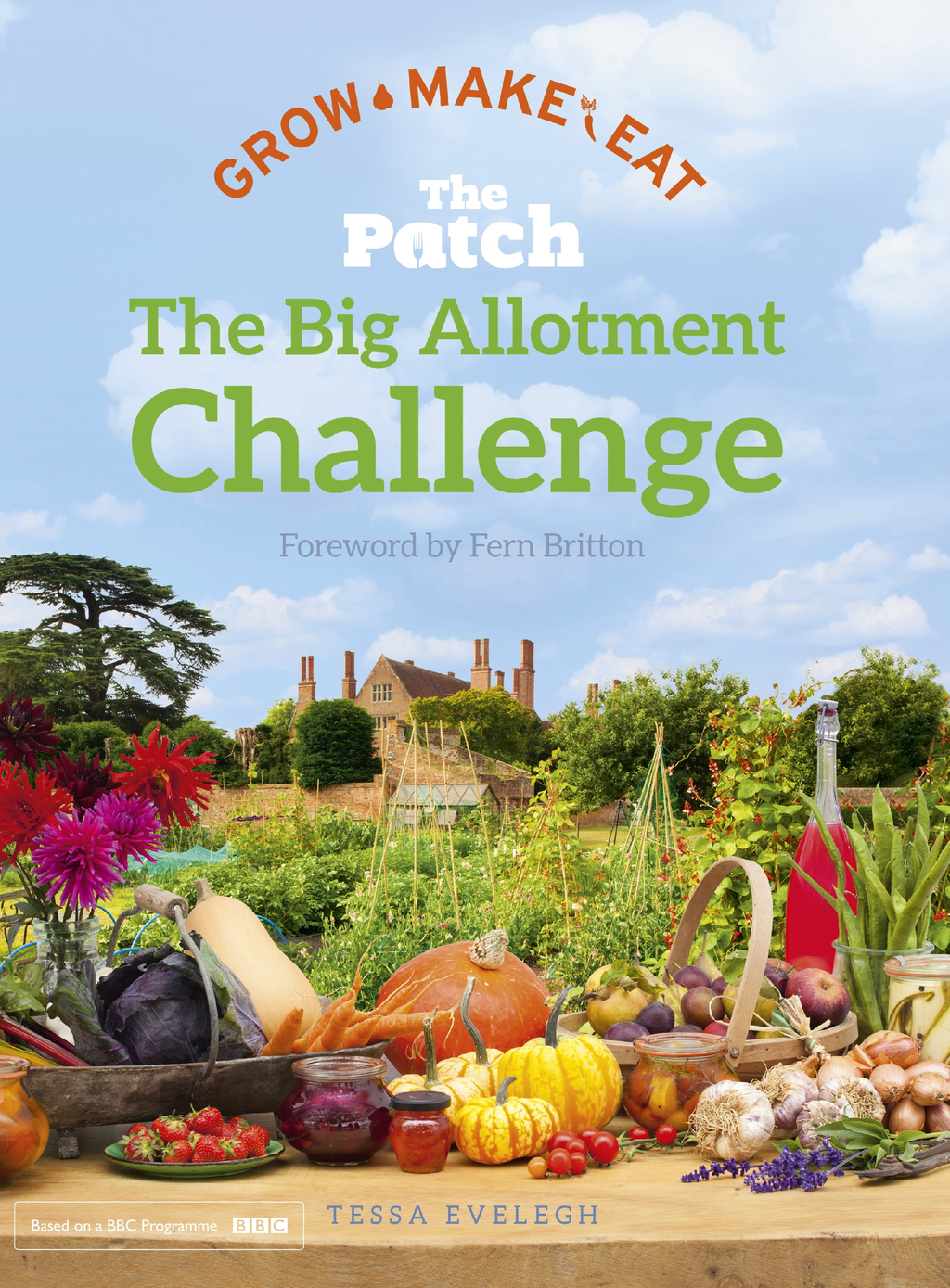 The Big Allotment Challenge: The Patch - Grow Make Eat