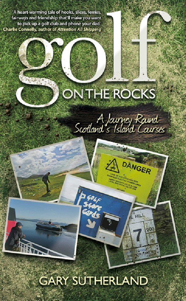 Golf on the Rocks A Journey Round Scotland's Island Courses