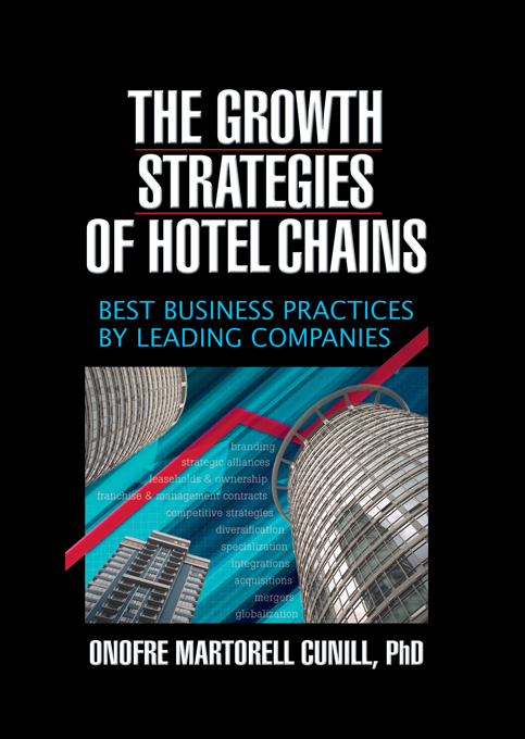 The Growth Strategies of Hotel Chains Best Business Practices by Leading Companies