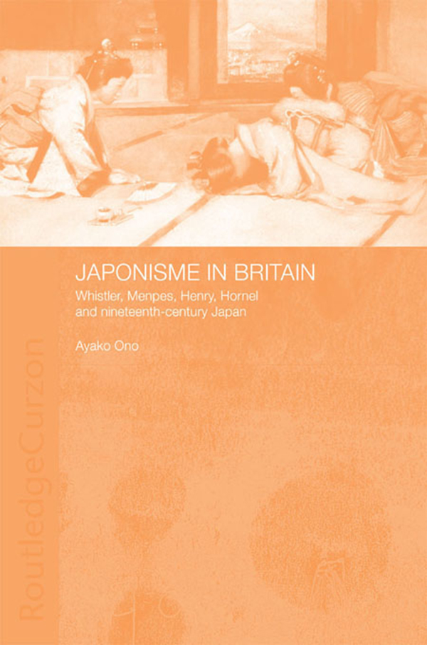 Japonisme in Britain Whistler,  Menpes,  Henry,  Hornel and nineteenth-century Japan