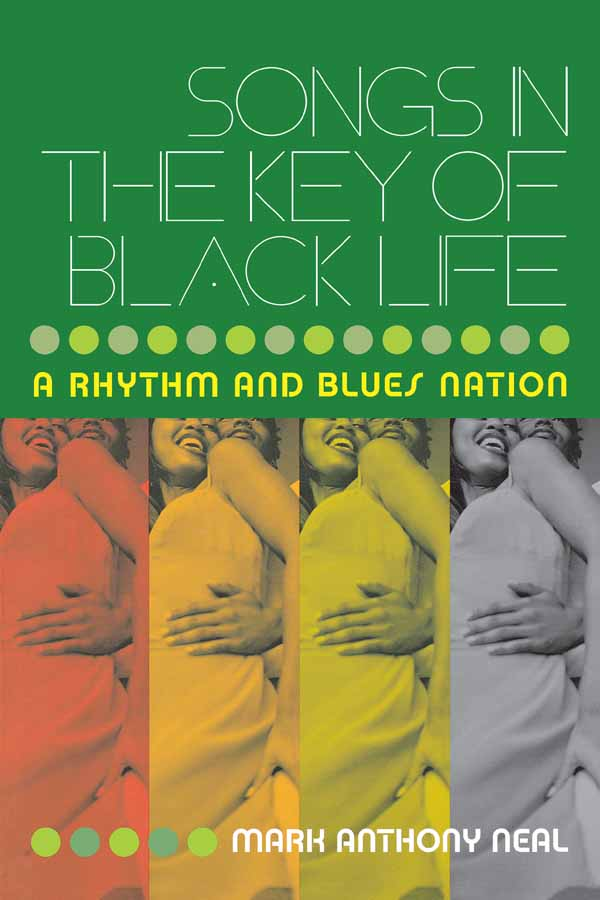 Songs in the Key of Black Life A Rhythm and Blues Nation