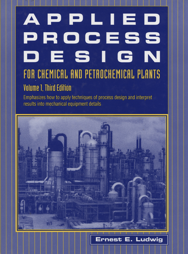 Applied Process Design for Chemical and Petrochemical Plants: Volume 1 Volume 1