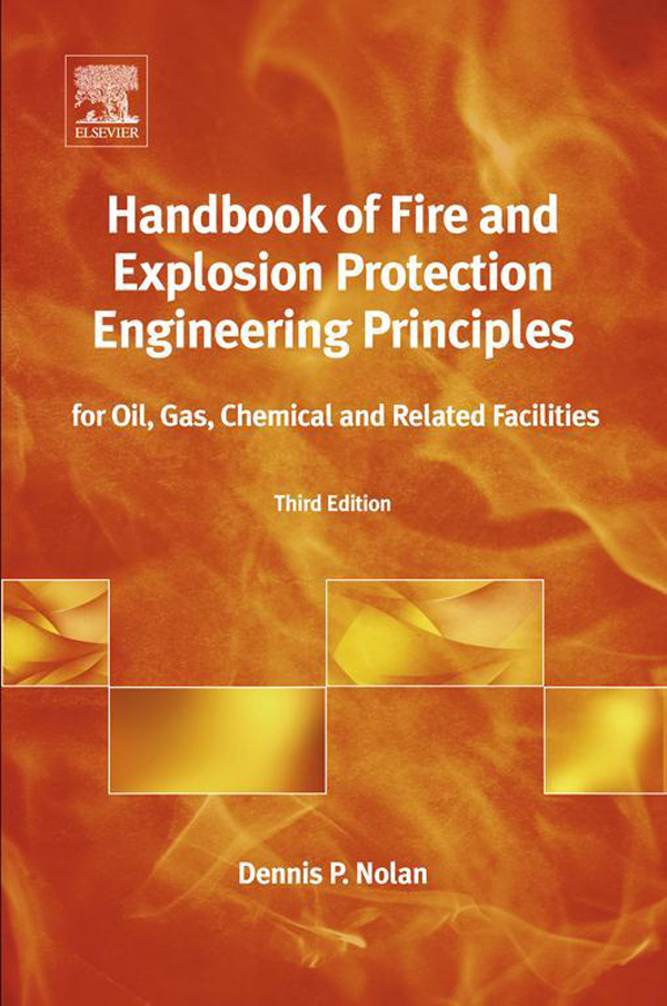 Handbook of Fire and Explosion Protection Engineering Principles for Oil,  Gas,  Chemical and Related Facilities