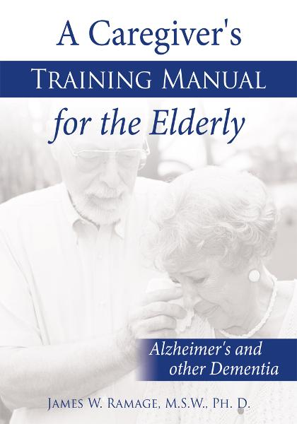 A Caregiver's Training Manual for the Elderly