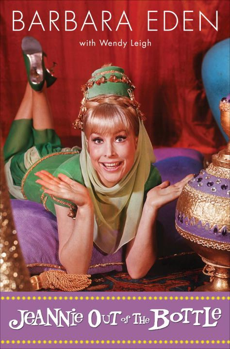 Jeannie Out of the Bottle By: Barbara Eden,Wendy Leigh